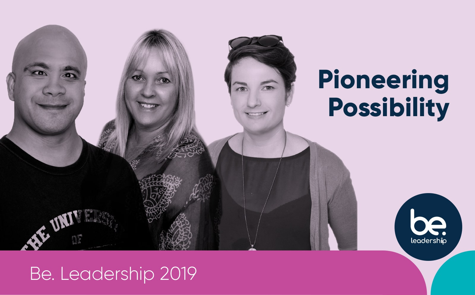 Pioneering Possibility. Be Leadership 2019 Graduates.