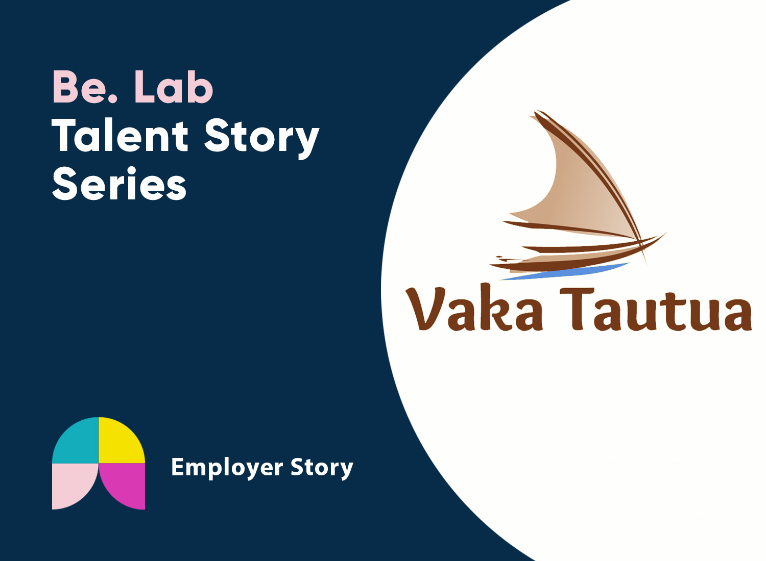 The Vaka Tautua logo on the Be. Lab talent story series navy graphic.