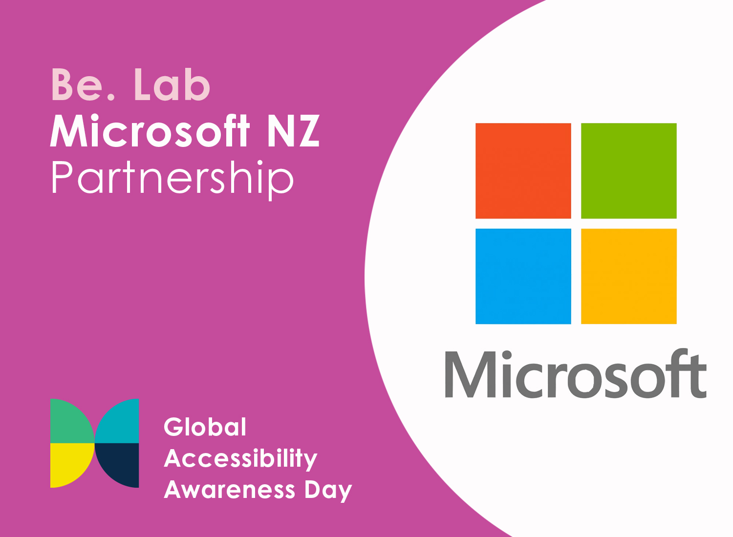 Pink background with the text: Be. Lab Microsoft Partnership; Global Accessibility Awareness Day. A circle with the Microsoft logo.