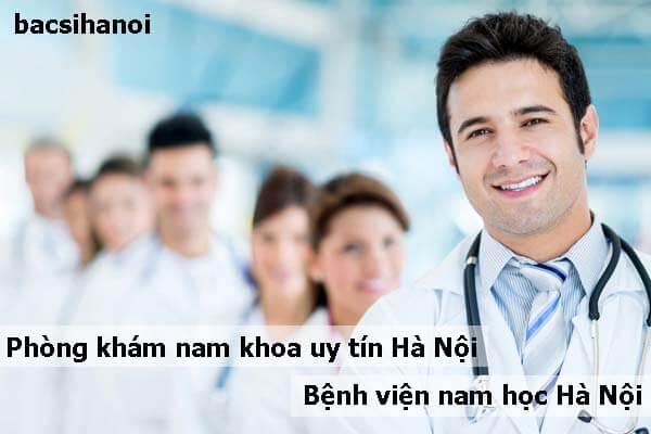 Phòng khám nam khoa uy tín Hà Nội, bệnh viện nam học Hà Nội