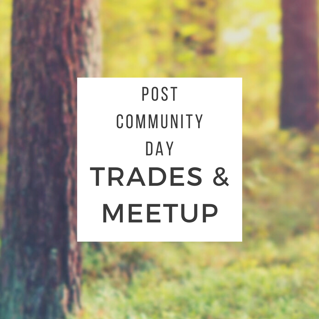 Post Community Day Trades and Meetup