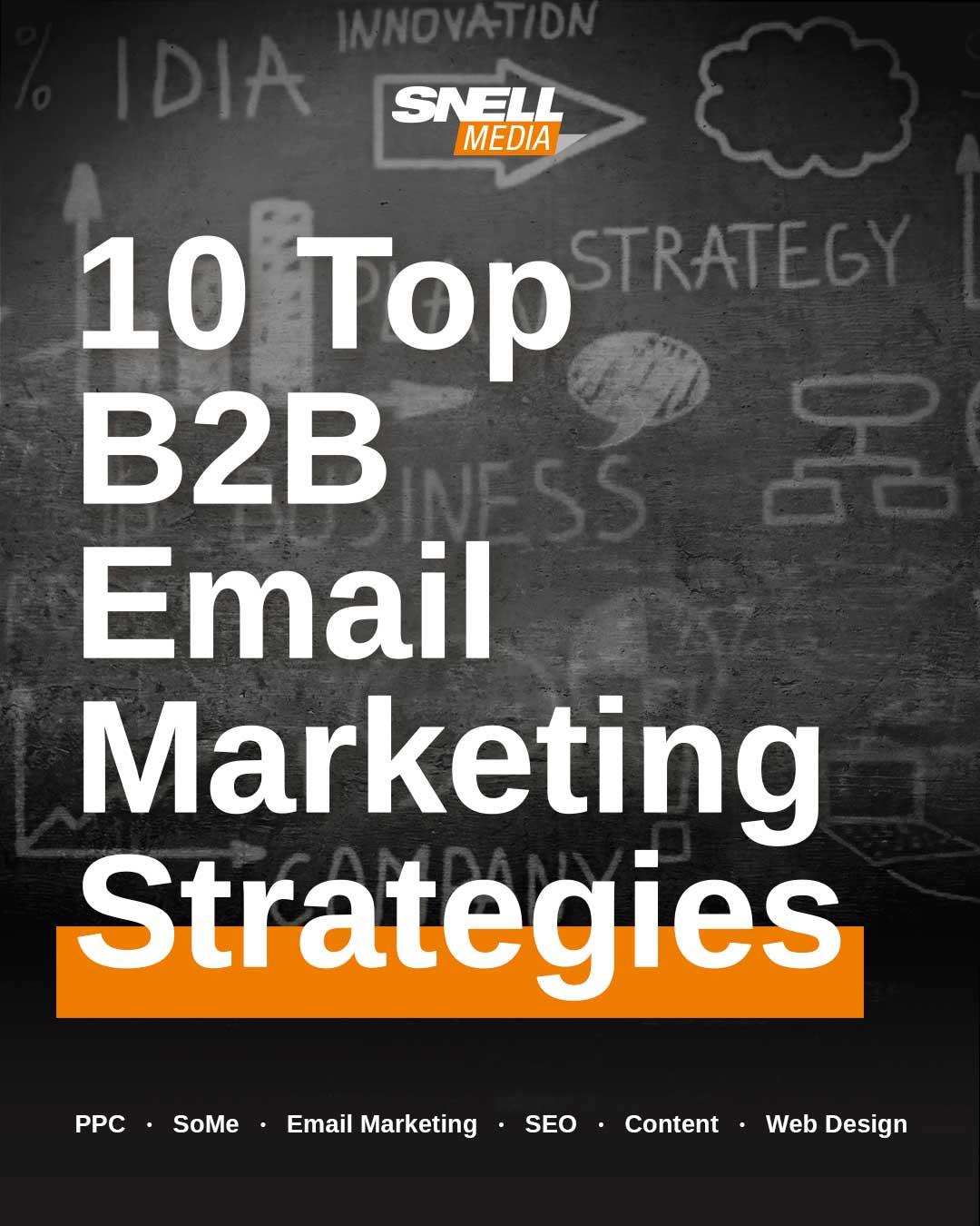 10 Top B2B Email Marketing Strategies