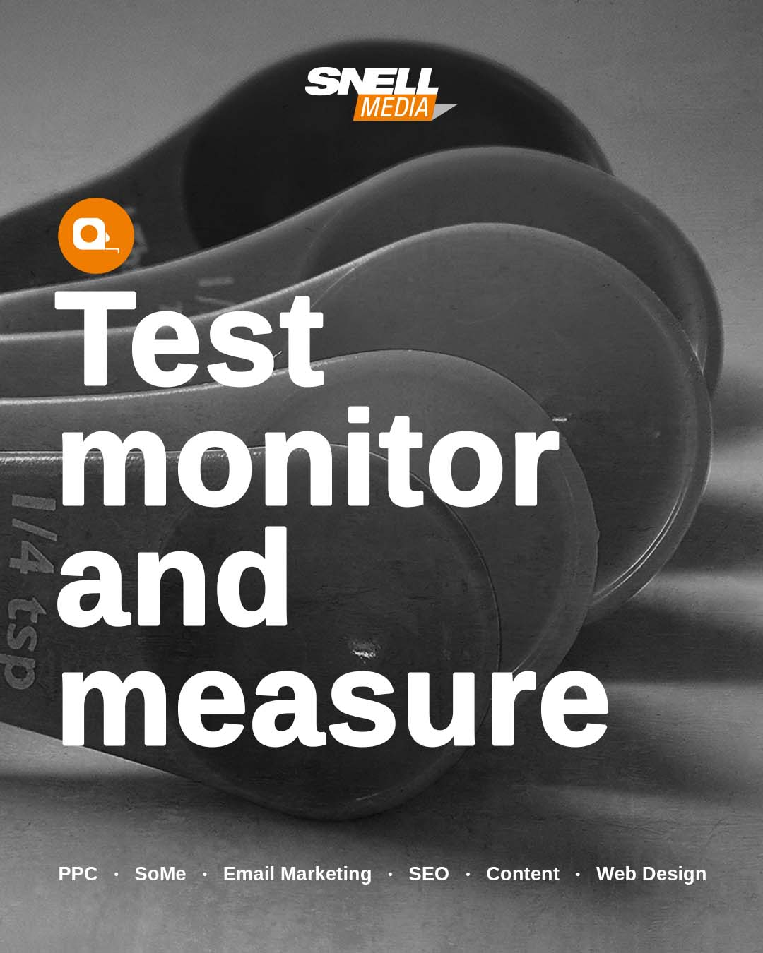 Test, Monitor & Measure