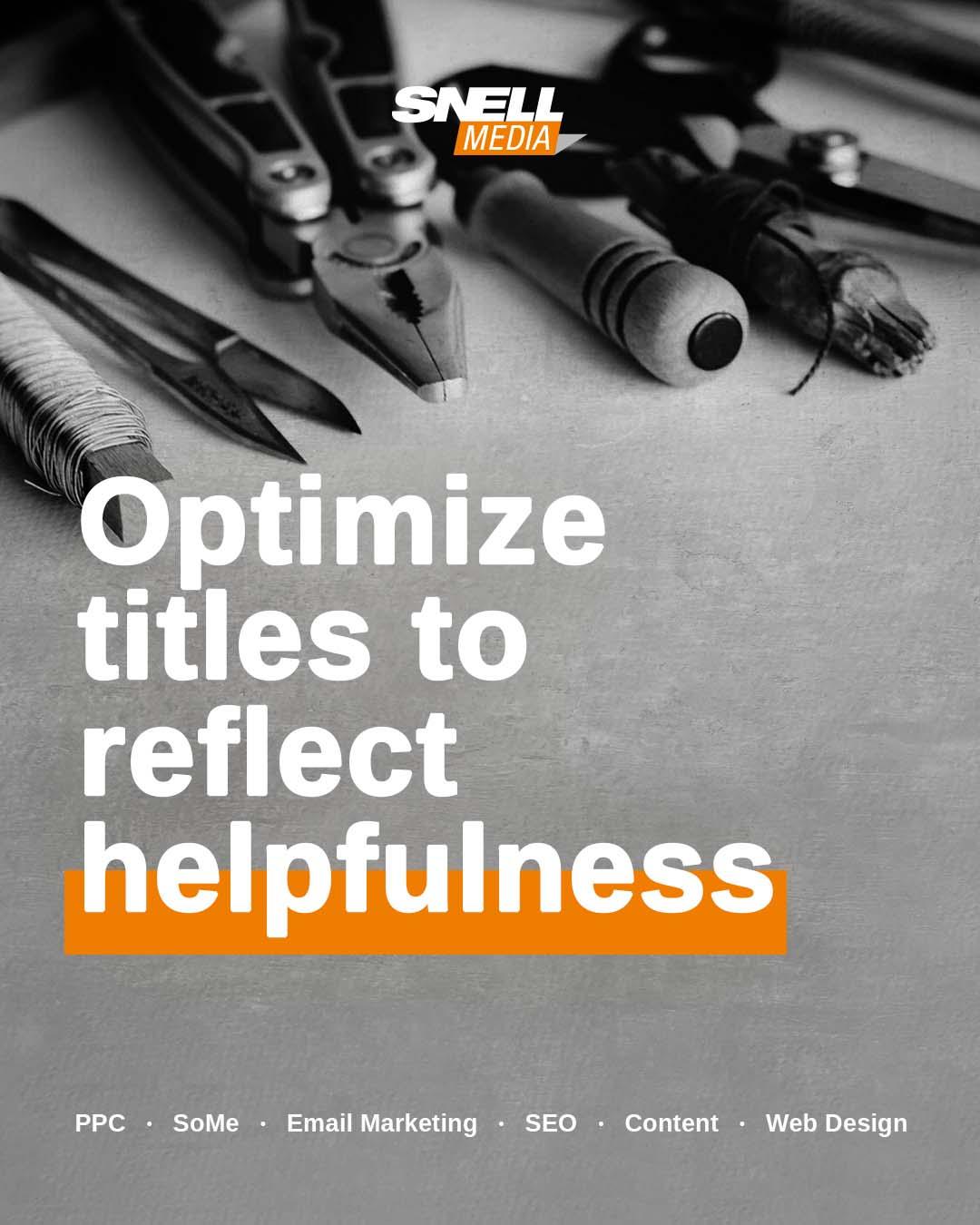 Optimize titles to reflect helpfulness