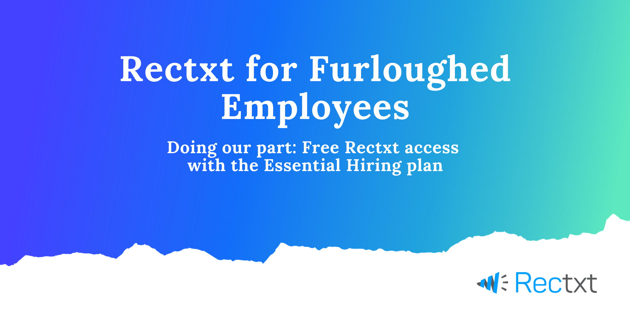 COVID-19 Response: How We're Helping Companies To Engage With Their Furloughed Workforce