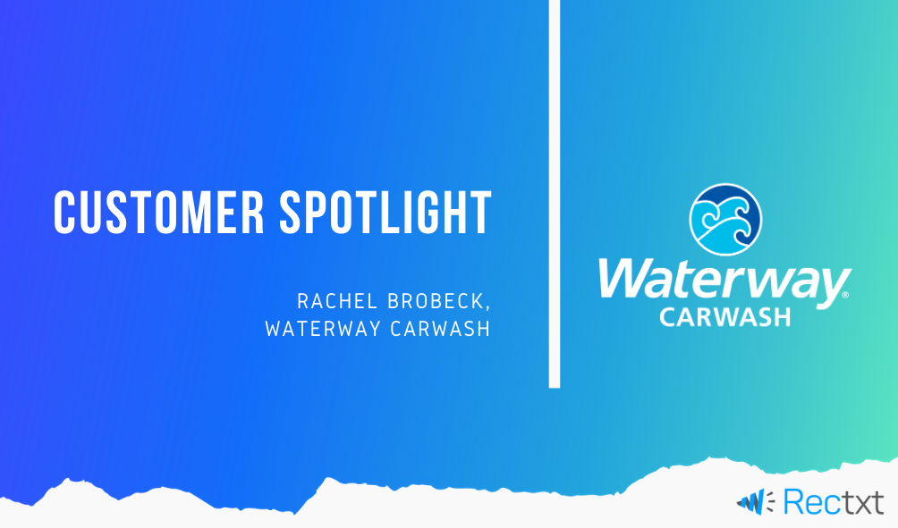Customer Spotlight: Waterway Carwash Finds a Better Way to Recruit with Rectxt