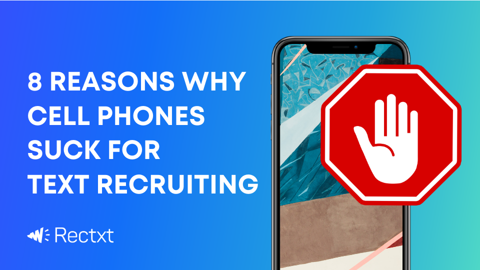 8 reasons why cell phones suck for text recruiting