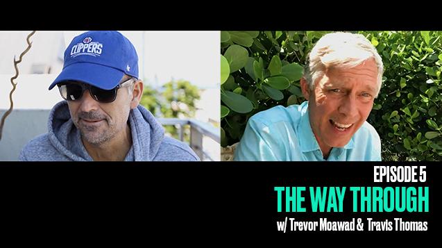 The Way Through: Episode 5