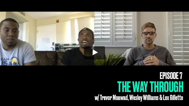The Way Through: Episode 7