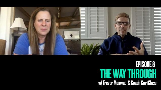 The Way Through: Episode 8