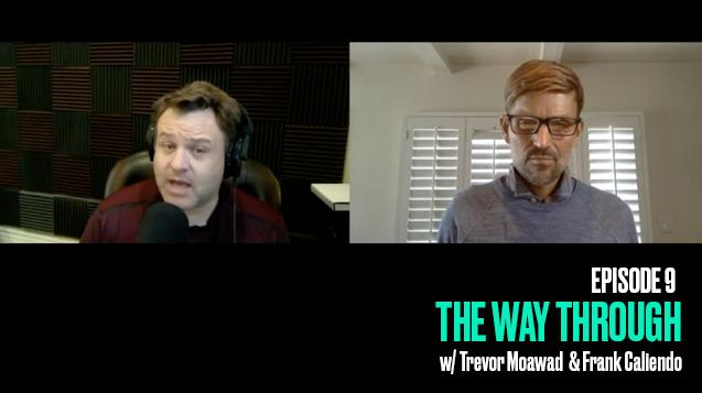 The Way Through: Episode 9