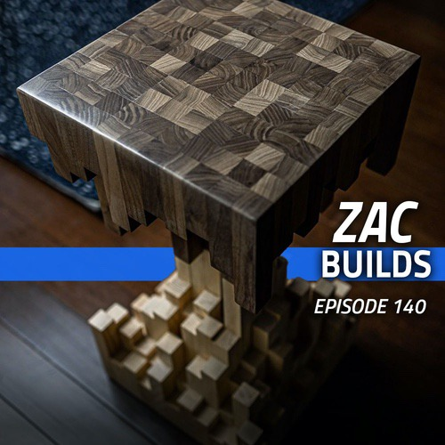 This week we are chatting with Zac Builds about his pixelated end table build as well as how he gets such great photos of his builds.