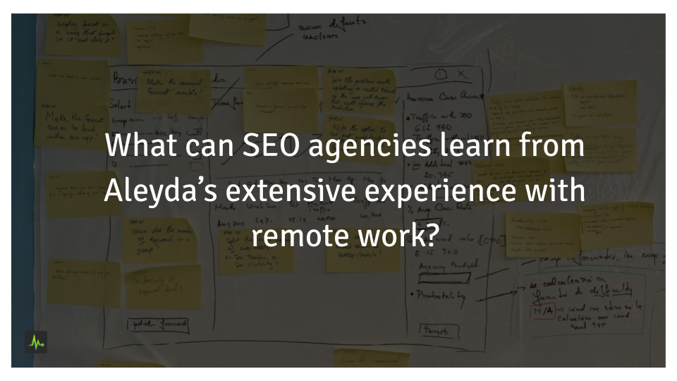 What can SEO agencies learn from Aleyda's extensive experience with remote work?