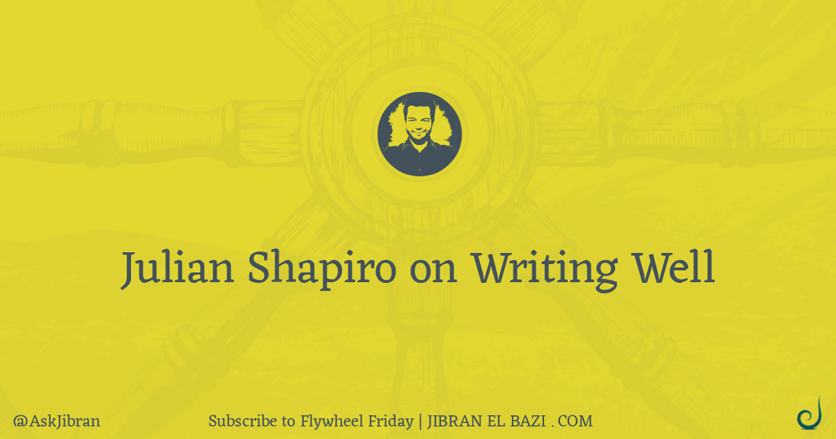 Julian Shapiro on Writing well