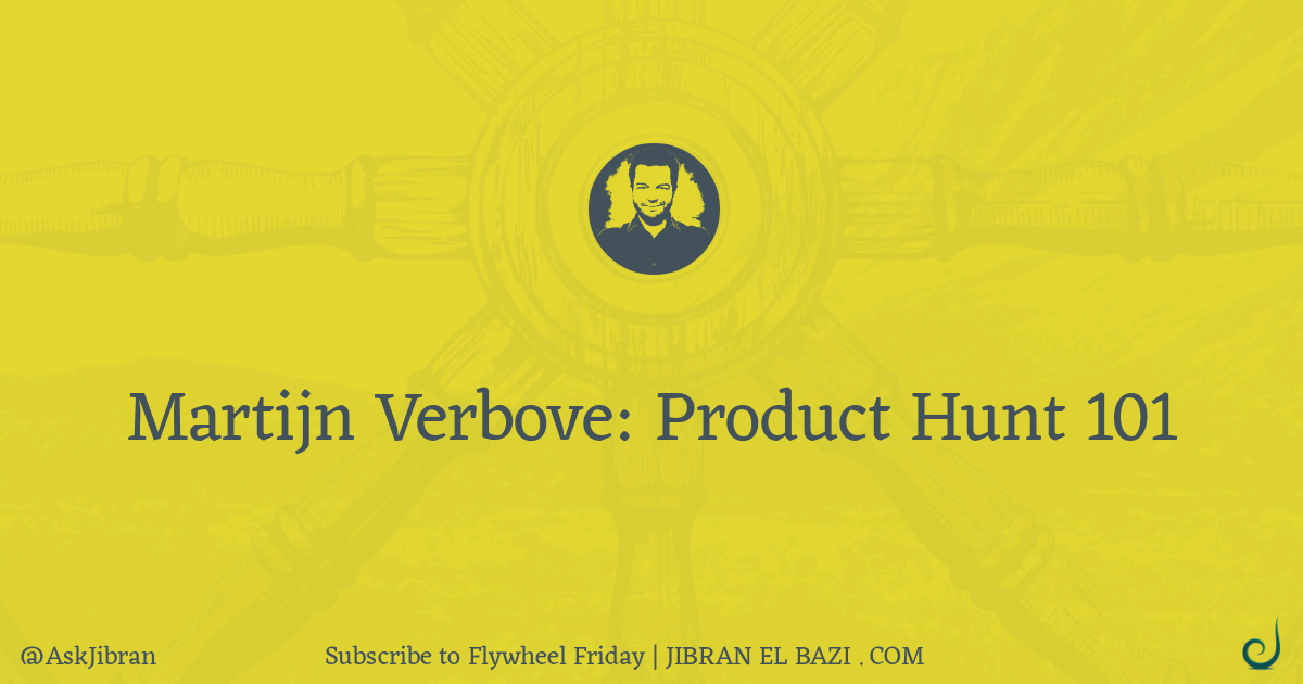 How to Launch Your Product | Martijn Verbove's process