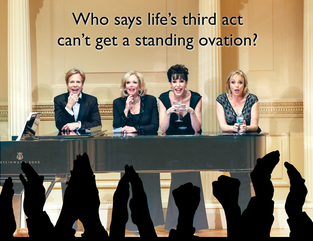 Who says life's third act can't get a standing ovation?
