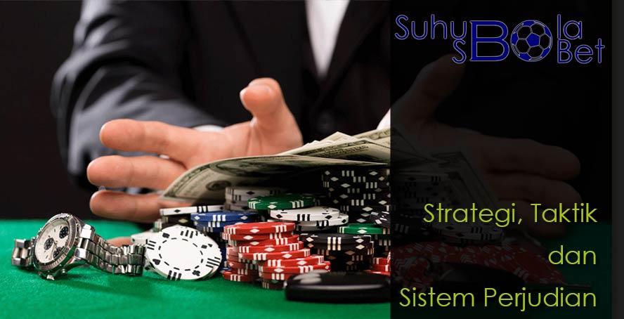 Strategi, Taktik dan Sistem Perjudian