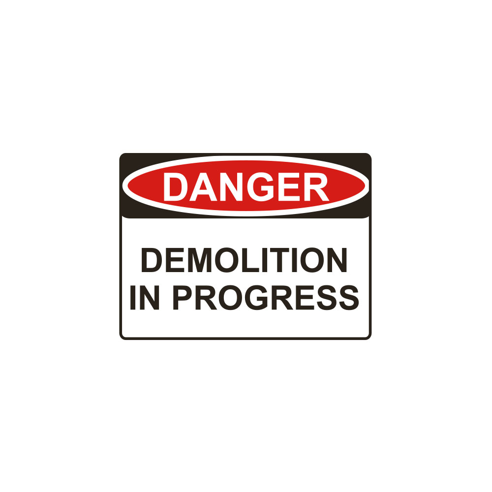 Danger Demolition in Progress