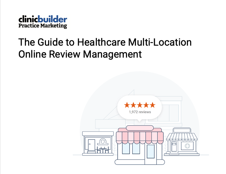 The Guide to Healthcare Multi-Location Online Review Management