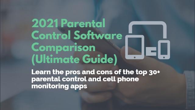 2021 Parental Control Software Comparison (Ultimate Guide)