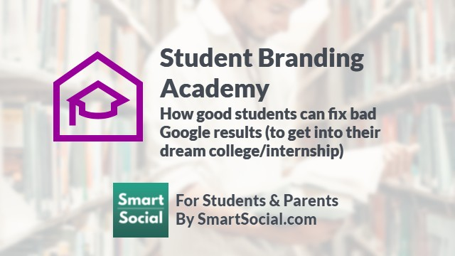 Student Branding Academy How good students can fix bad Google results (to get into their dream college/internship)