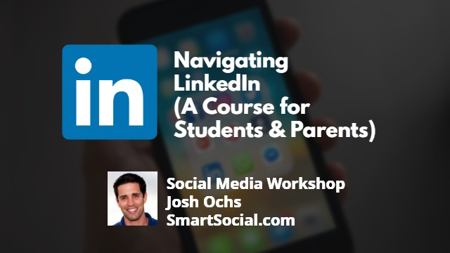 Navigating LinkedIn (A Course for Students & Parents)