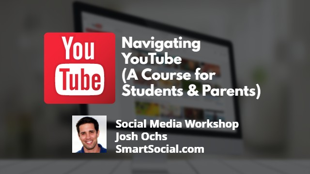 Navigating YouTube (A Course For Parents & Students)