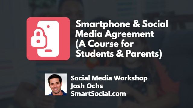 Smartphone & Social Media Agreement (A Course for Students and Parents)