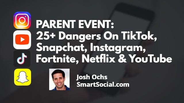 Parent Webinar for TikTok, Snapchat, Instagram, Fortnite, and Much More