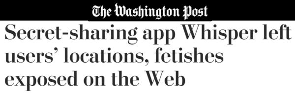 Washington Post headline: Secret-sharing app Whisper left users' locations, fetishes exposed on the web