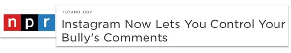 NPR headline: Instagram Now Lets you control your bully's comments