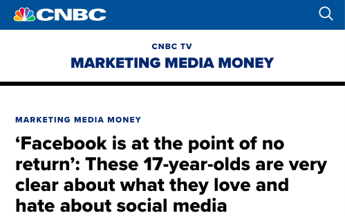 CNBC headline: 'Facebook is at the point of no return': These 17-year-olds are very clear about what they love and hate about social media