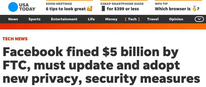 """USA Today headline: """"Facebook fined $5 billion by FTC, must update and adopt new privacy, security measures"""