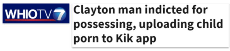 WHIOTV7 headline: Clayton man indicted for possessing, uploading child porn to Kik app