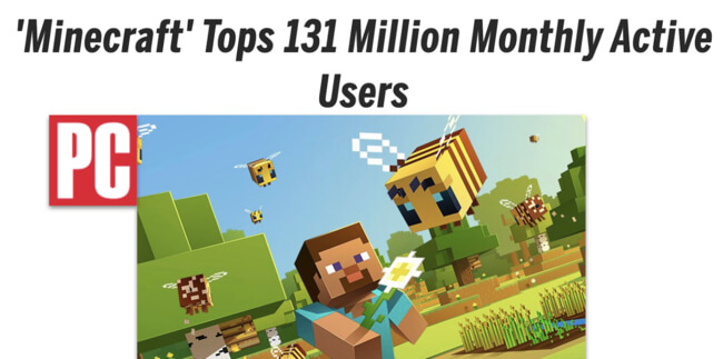 PC Mag headline: 'Minecraft' Tops 131 Million Monthly Active Users
