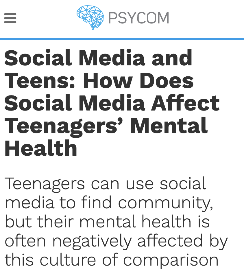 PSYCOM headline: Social media and teens: How does social media affect teenagers' Mental Health Teenagers can use social media to find community, but their mental health is often negatively affected by this culture of comparison