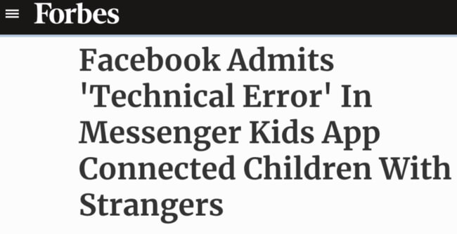 Forbes headline Facebook Admits 'Technical Error' In Messenger Kids App Connected Children With Strangers e