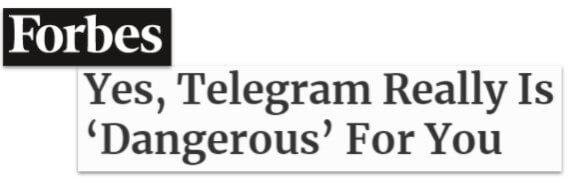 Forbes headline: Yes, Telegram really is 'dangerous' for you