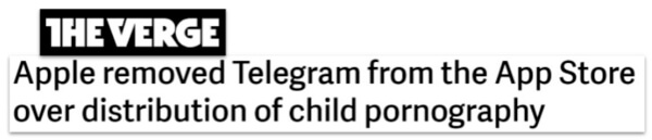 The Verge headline: Apple removed Telegram from the App Store over distribution of child pornography