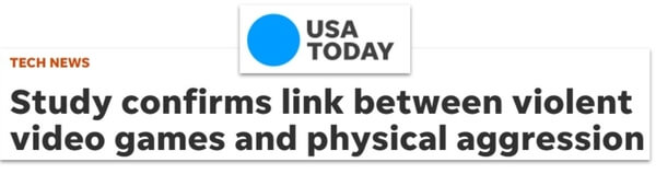 USA Today headline: Study confirms link between violent vido games and physical aggression