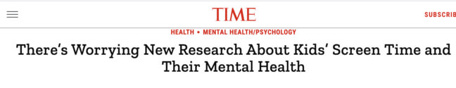 Time Magazine headline: There's worrying new research about kids' screen time and their mental health