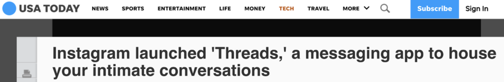 USA Today headline: Instagram launched 'Threads,' a messaging app to house your intimate conversations