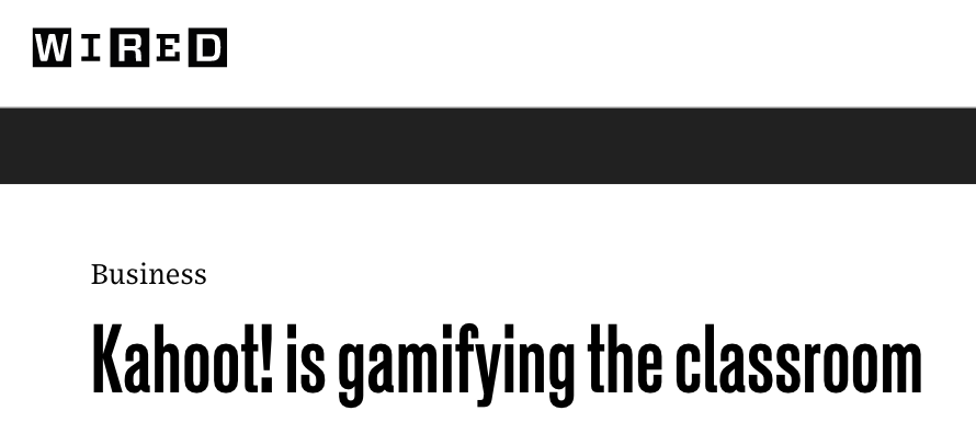 WIRED headline: Kahoot! is gamifying the classroom