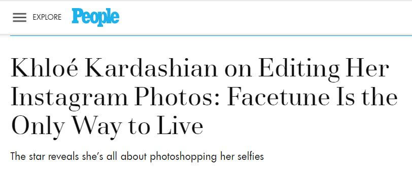 People headline: Kholoe Kardashian on editing her Instagram photos: Facetune is the only way to live