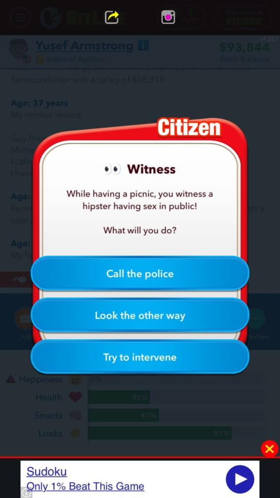 BitLife screen shot: Citizen Witness While having a picnic, you witness a hispter having sex in public. What will you do: Options: Call the police, Look the other way, Try to intervene