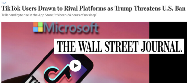 Wall Street Journal headline: TikTok users drawn to rival platforms as Trump threatens U.S. ban
