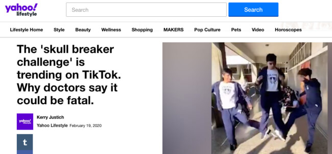 Yahoo! Lifestyle headline: The 'skull breaker challenge' is trending on TikTok. Why doctors say it could be fatal.