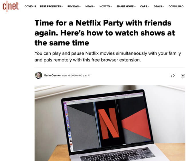 CNET headline: Time for Netflix Party with friends again. Here's how to watch shows at the same time. You can play and pause Netflix movies simultaeously with your family and pals remotely with this free browser extension.