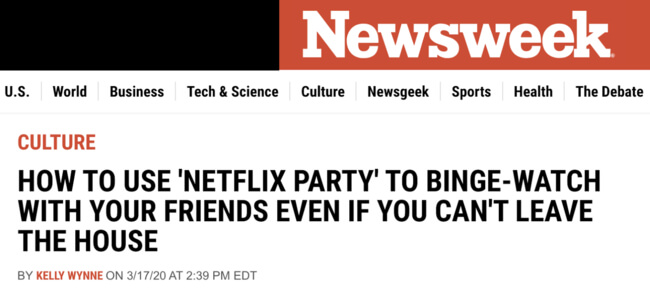 Newsweek headline: How to use 'Netflix party' to binge-watch with your friends even if you can't leave the house
