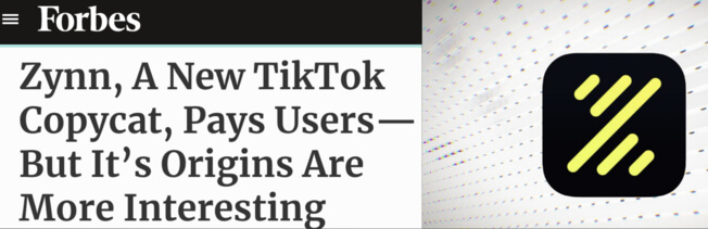 Forbes headline: Zynn, a new TikTok copycat, pays users-but it's origins are more interesting